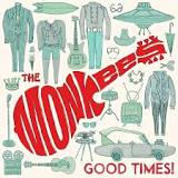 Good Times by the Monkees