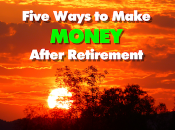 five ways to make money after retirement